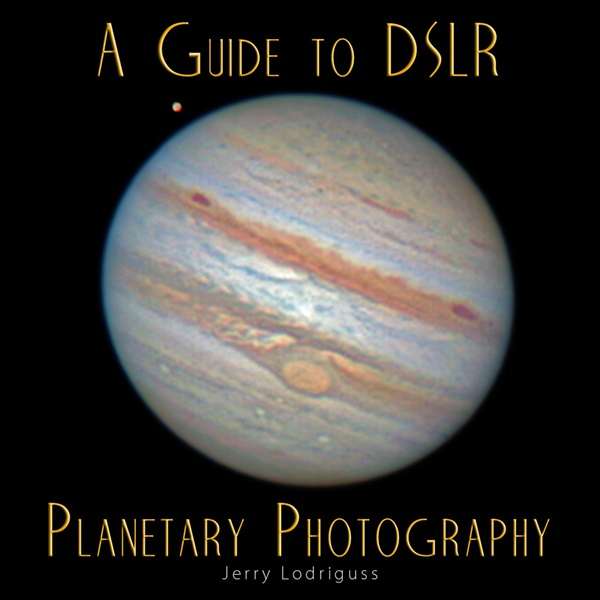 A Guide to DSLR Planetary Photography